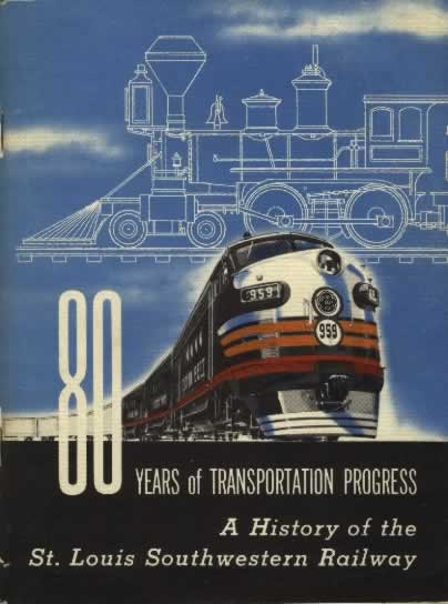Brochure documenting 80 Years of Transportation Progress ... A History of the St. Louis Southwestern Railway
