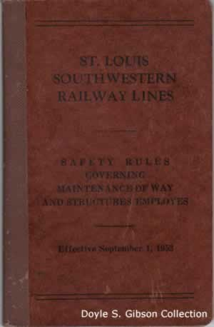 St. Louis Southwestern Railway Lines Safety Rules Governing Maintenance of Way and Structures Employes Effective September 1, 1953