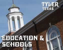 Tyler Texas Schools, Education, Universities
