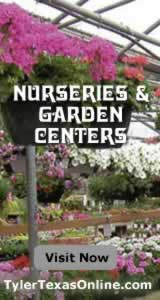 Tyler and East Texas plant nurseries and garden centers ... visit now!
