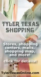 Tyler Texas shopping, malls, stores, shopping maps ... click to learn more